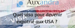 Quels sont les visas existants dans le cadre d'une expatriation aux USA